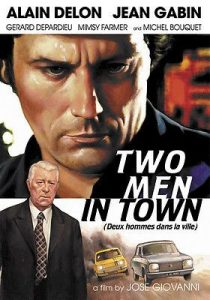 """Two Men in Town""-- a classic French film"