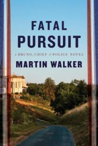 Fatal Pursuit, the latest novel by Martin Walker