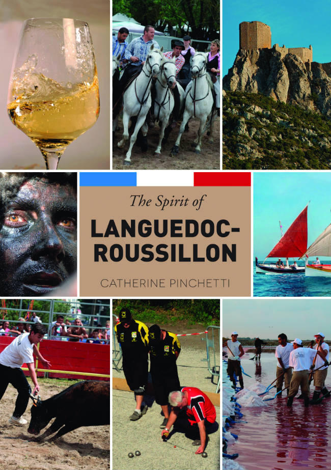 The Spirit of Languedoc-Roussillon by Catherine Pinchetti