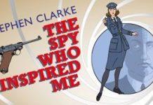 © THE SPY WHO INSPIRED ME Stephen Clarke